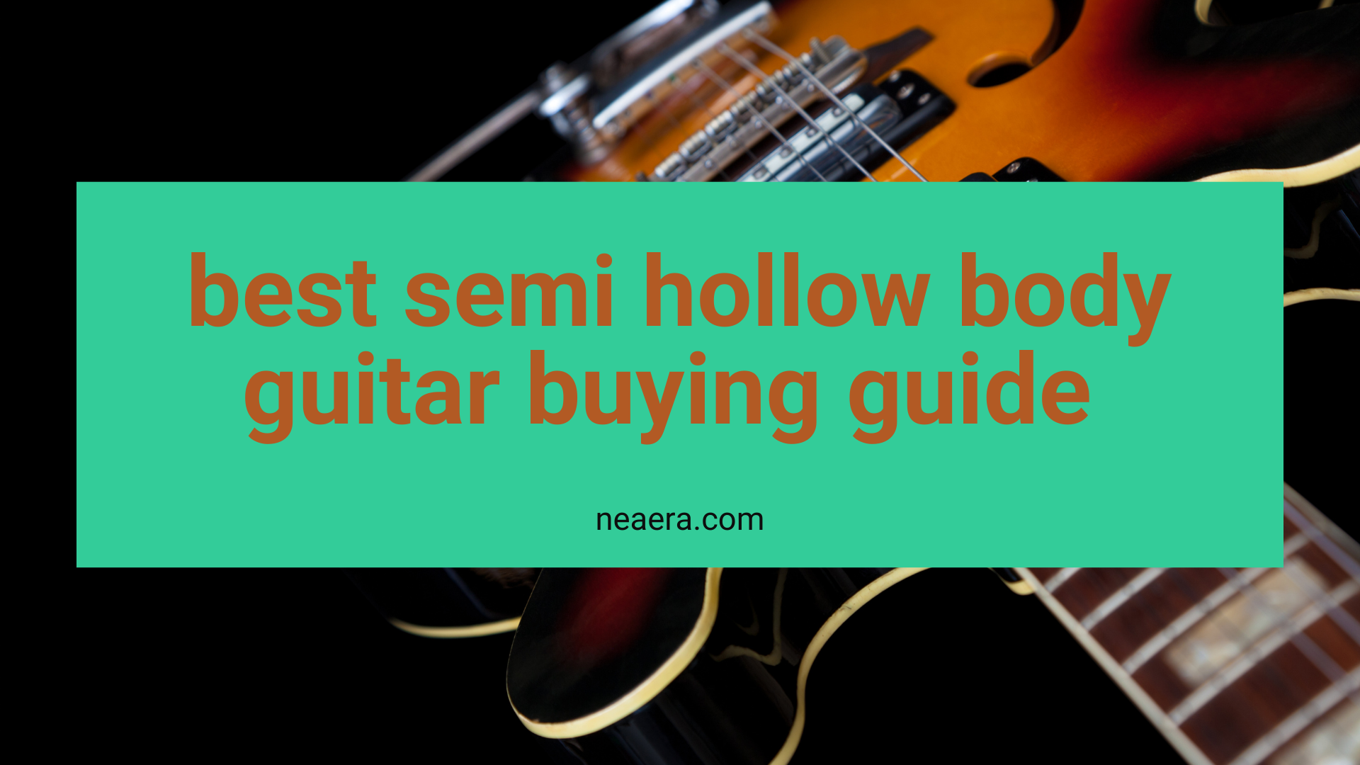 Best semi hollow body guitar for that unique sound [Top 10 reviewed]